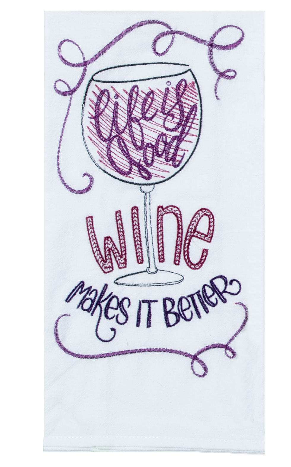 Wine - Life is Good - Embroidered Flour Sack Towel