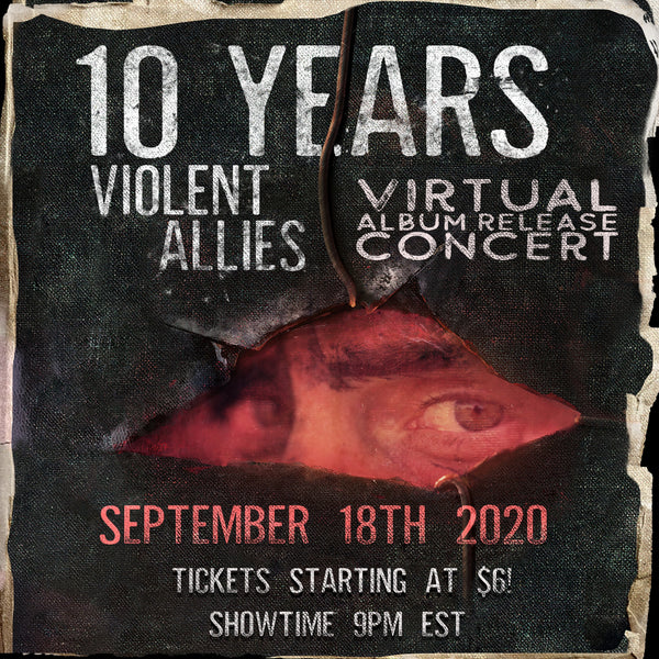 "10 Years ""Violent Allies"" Album Release Virtual Concert Ticket"