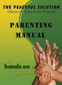 The Peaceful Solution Parenting Program Manual