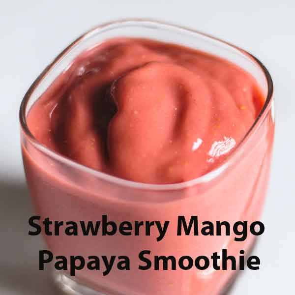 Tropical Strawberry, Mango and Papaya Smoothie Recipe