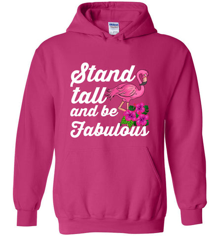 Flamingo Stand Tall and Be Fabulous Hoodie