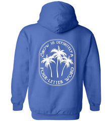 Snow is a four-letter word beach hoodie