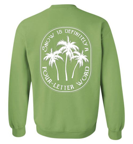 Snow is a four-letter word beach winter sweatshirt gift