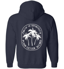 Snow Is A Four-Letter Word Beach Winter Zip Hoodie