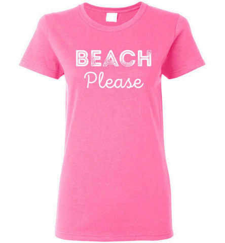 Beach Please Ladies Shirt