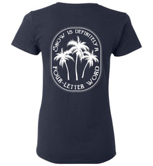 Snow Is A Four-Letter Word Beach Winter Ladies T Shirt