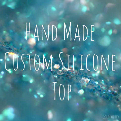 Custom Silicone Top