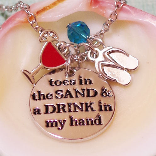 Toes in the Sand Drink in my Hand Beach Necklace