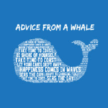 Advice from a Whale Shirt