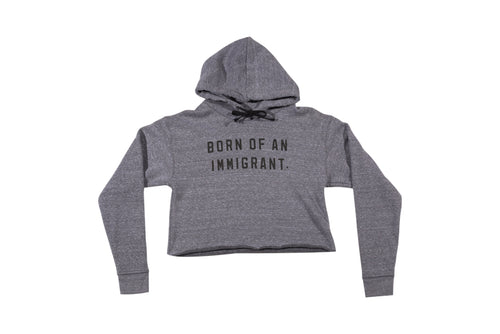 Born Of An Immigrant Hooded Crop Sweater