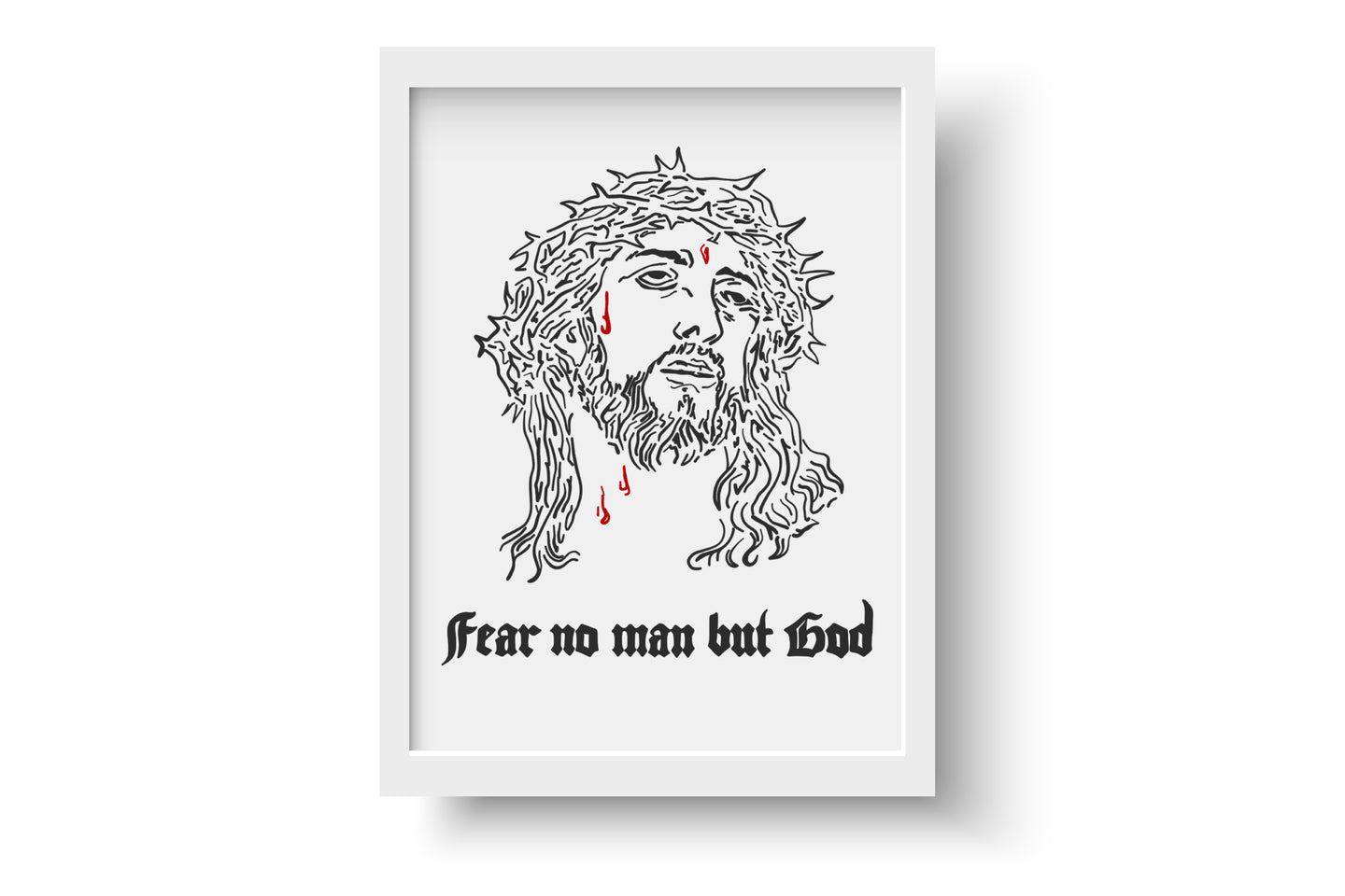 Fear No Man But God Print