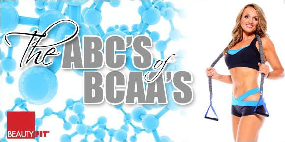 ABC'S OF BCAA'S: GIVE YOUR TRAINING AN EDGE!