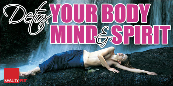 Open Up To Your Vast Potential – Detox Your Body, Mind & Spirit