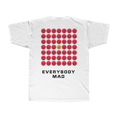 Everybody Mad Tee
