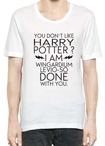 You Don't Like Harry Potter? T-Shirt Para  Hombre