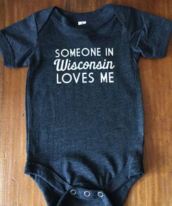 Someone in Wisconsin Loves Me infant bodysuit