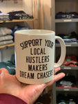 Support Your Local Hustlers..Mug