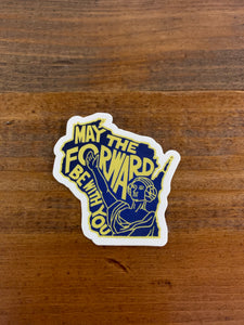May The Forward Be With You Wisconsin Sticker