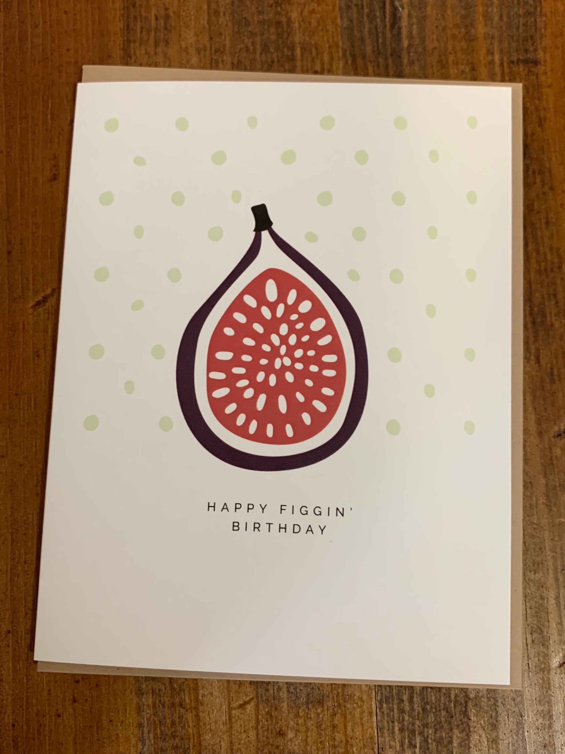 Happy Figgin' Birthday/ Birthday / Greeting Card