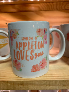 Someone in Appleton Loves Me Mug