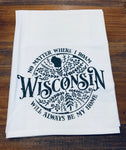 No Matter Where I Roam Wisconsin Dishtowel
