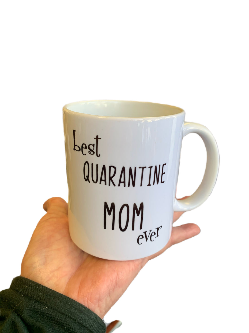 Best Quarantine Mom Ever Mug