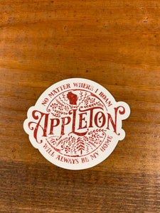 No Matter Where I Roam Appleton Will Always Be My Home Sticker