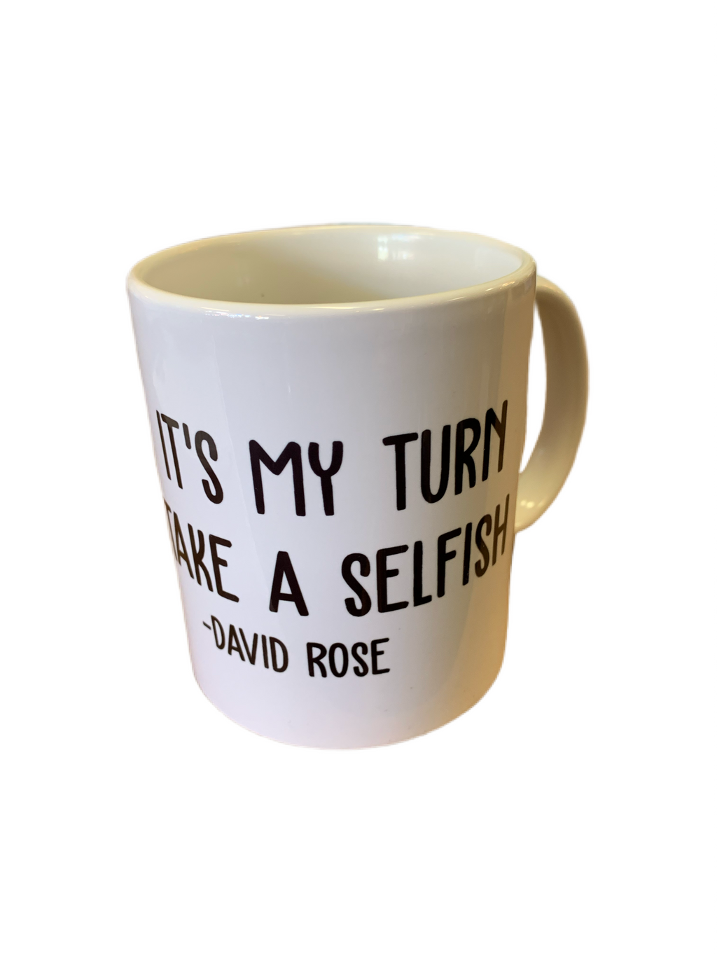 It's My Turn To Take A Selfish 11oz mug
