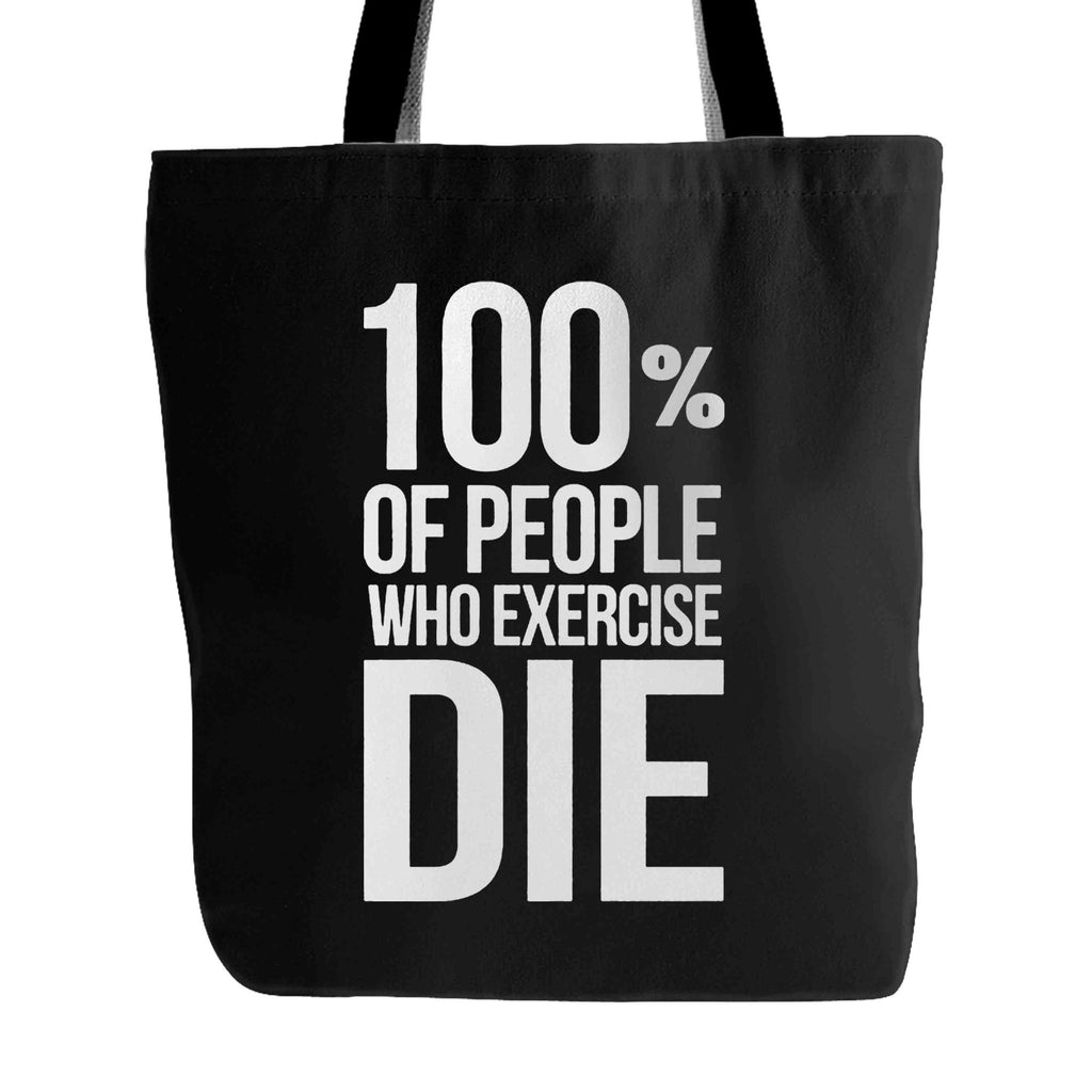 100% Of People Who Exercise Die Runner Jogger Tote Bag