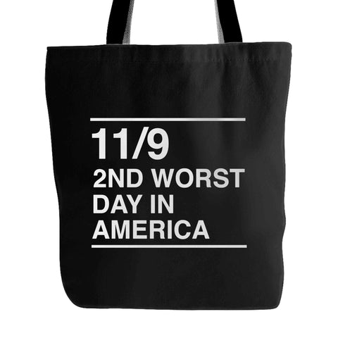 11 9 2nd Worst Day In America Anti Donald Trump Fuck Donald Trump Tote Bag