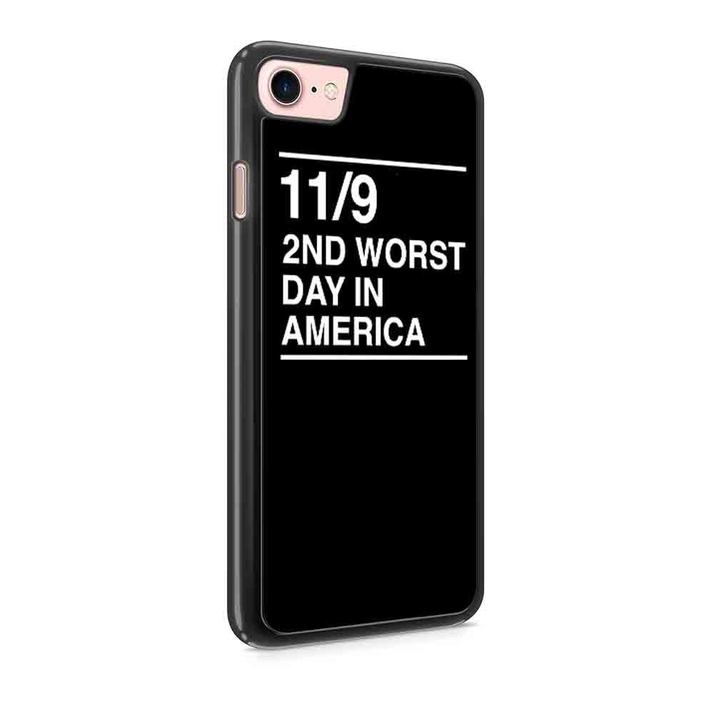 11 9 2Nd Worst Day In America Anti Donald Trump Fuck Donald Trump Iphone 7 / 7 Plus / 6 / 6s / 6 Plus / 6S Plus / 5 / 5S / 5C Case