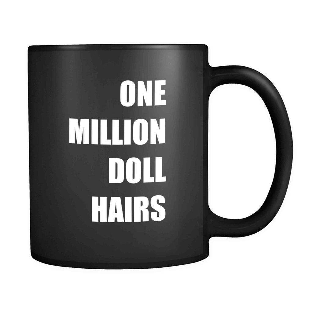 1 Million Doll Hairs Christmas Holiday Birthday Presents Comedy 11oz Mug