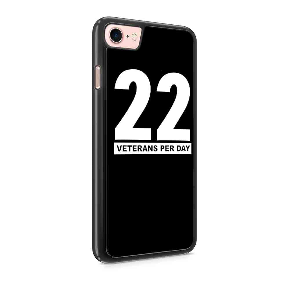 22 Veterans Per Day Ptsd Awarness Usmc Air Force Navy Army Coast Guard Emerica Deployment Hero Patriotic Milso Iphone 7 / 7 Plus / 6 / 6s / 6 Plus / 6S Plus / 5 / 5S / 5C Case