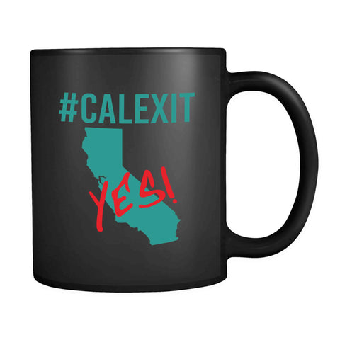 #calexit Yes! California Secede 11oz Mug
