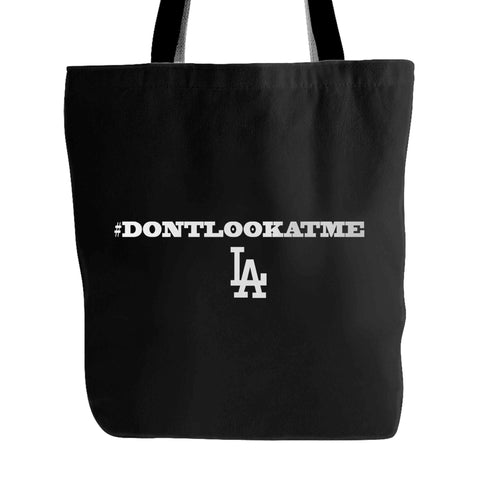 #dontlookatme Dodgers Don't Look At Me Dodgers Gift Dodgers Bumgarner Puig Tote Bag