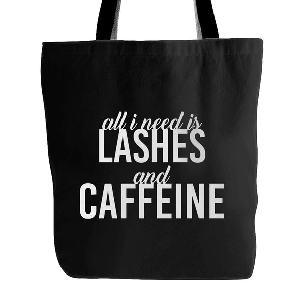 All I Need Is Lashes And Caffeine Saying Slogan Funny Tote Bag