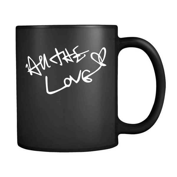 All The Love 11oz Mug