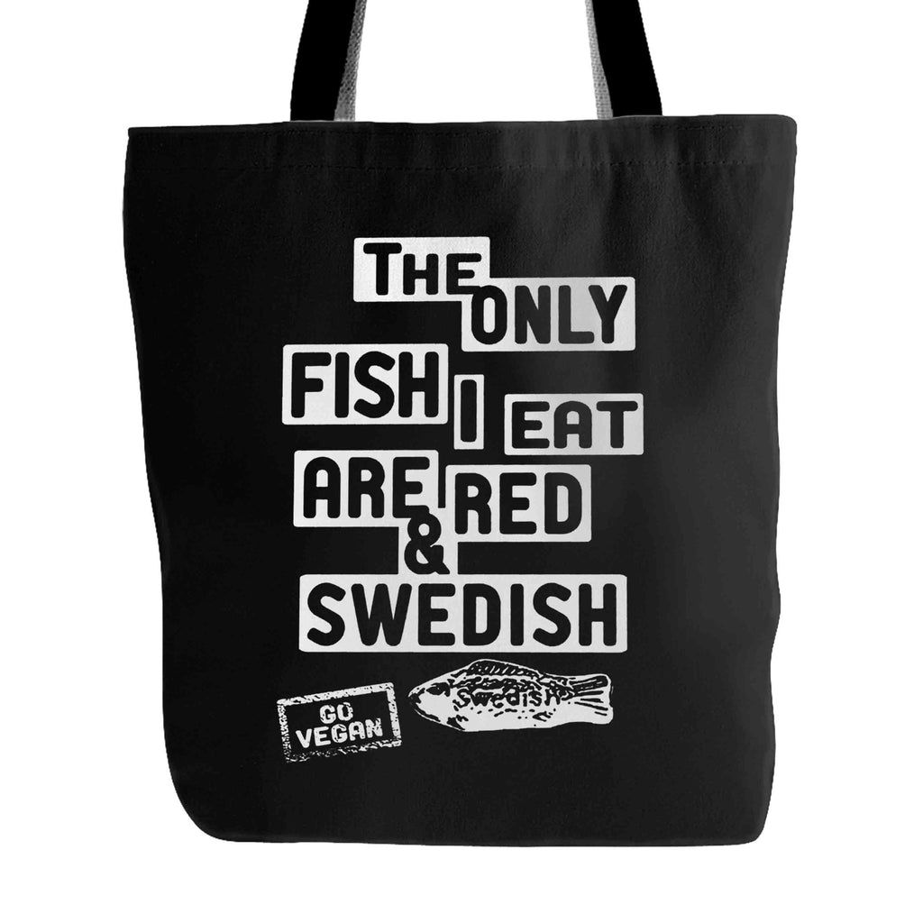 Animal Rights The Only Fish I Eat Are Swedish Tote Bag