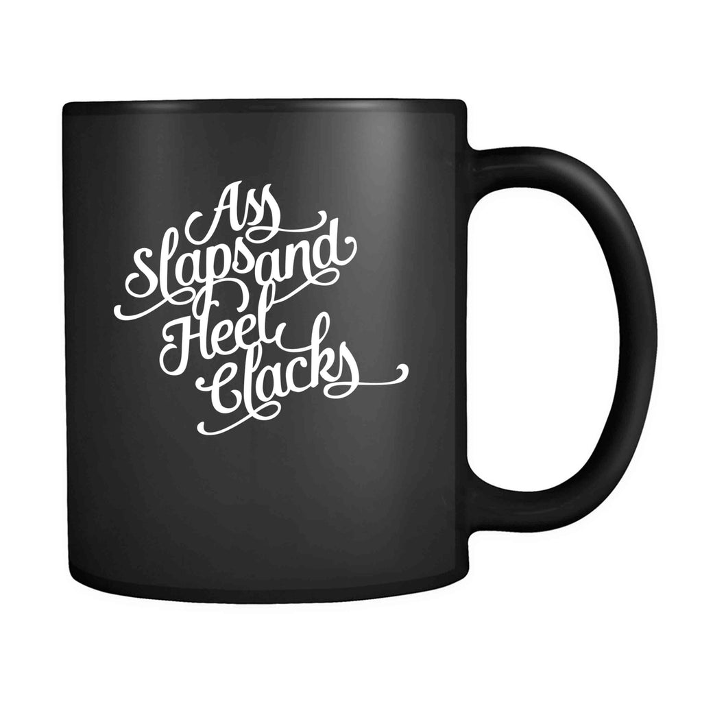 Ass Slaps And Heel Clacks Pole Dance 11oz Mug