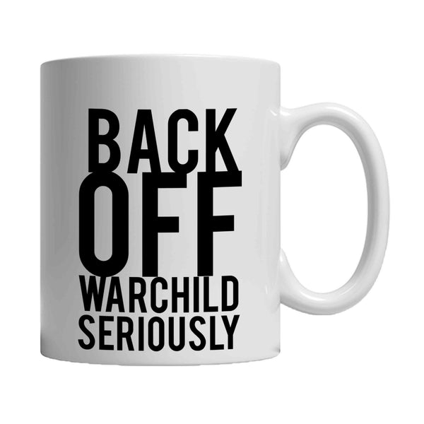 Back Off Warchild Seriously Quotes Surfing 11oz Mug