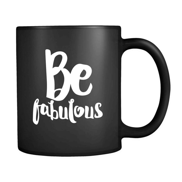 Be Fabulous Inspirational Quote Christmas Gift 11oz Mug