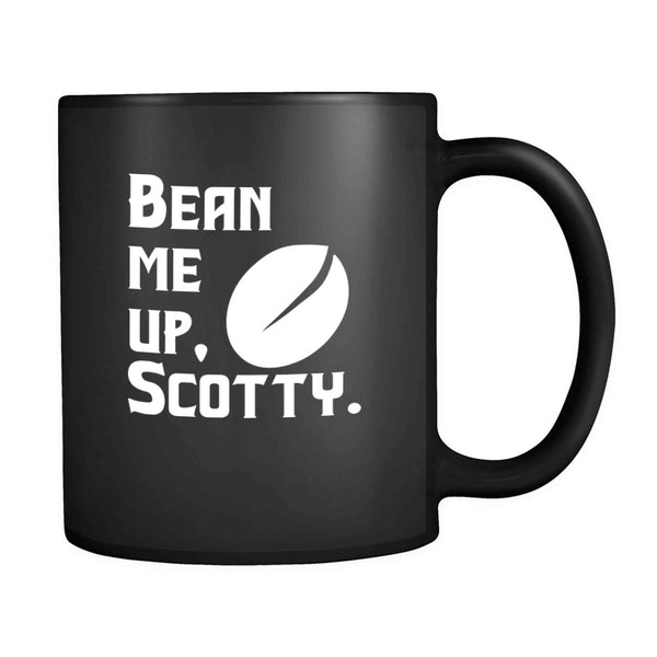 Bean Me Up Scotty Funny Nerd Coffee Lovers Gift 11oz Mug