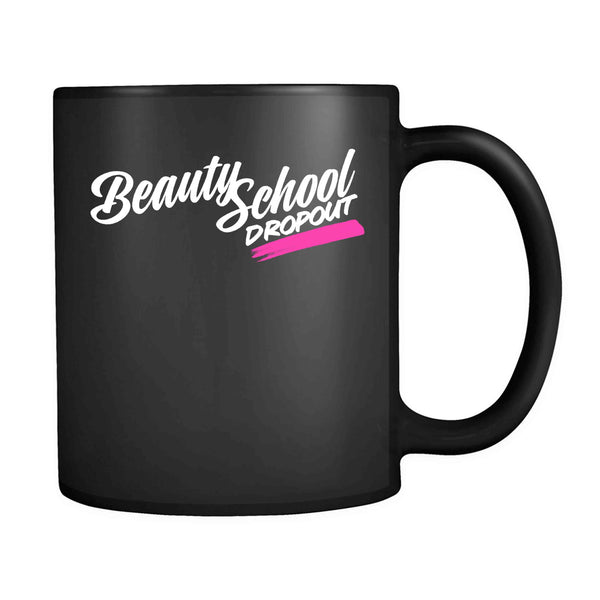Beauty School Dropout Grease Cosmetology 11oz Mug