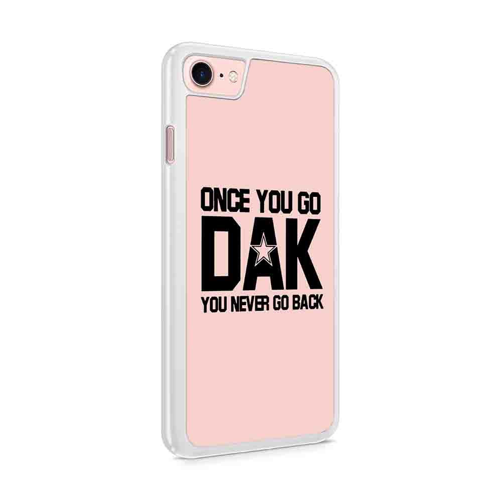 Dak Prescott Once You Go Dak You Never Go Back Dallas Cowboys Iphone 7 / 6 / 5 Case