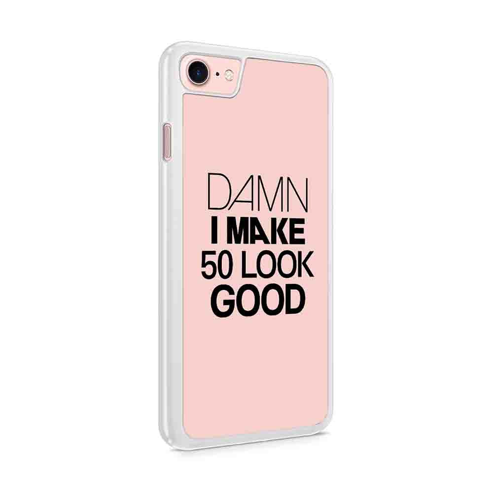 Damn I Make 50 Look Good Birthday Funny Birthday Funny Birthday Gift 50Th Birthday Gift Iphone 7 / 6 / 5 Case