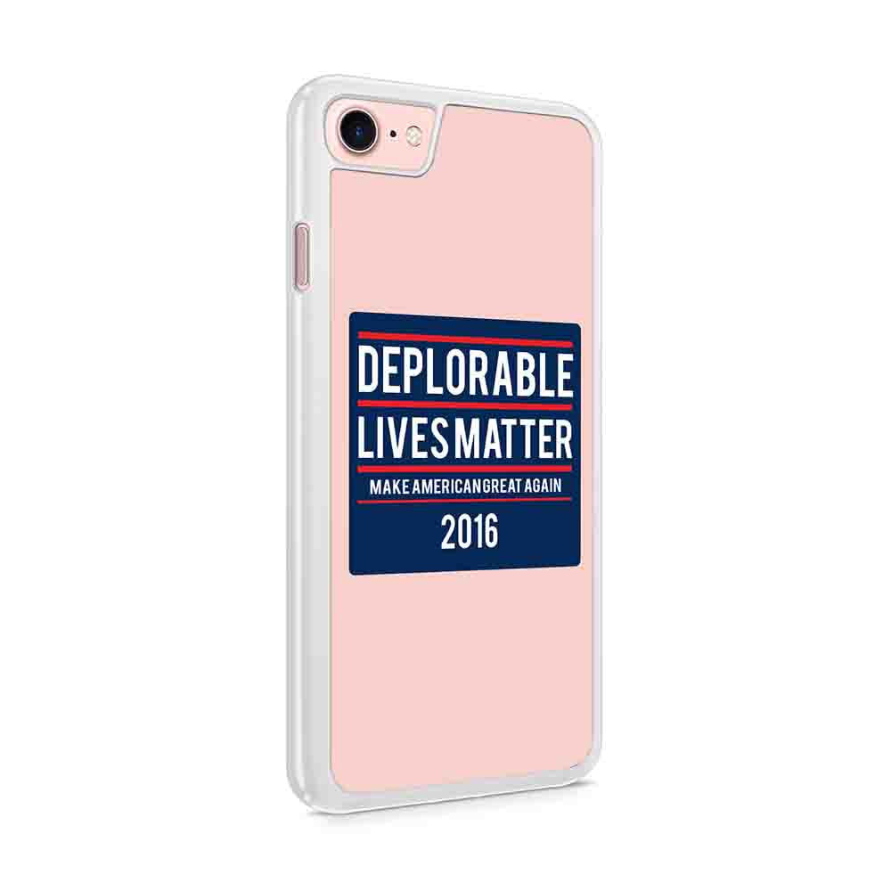 Deplorable Lives Matter Im A Deplorable Deplorable Vote Trump Make American Great Again 2016 Iphone 7 / 6 / 5 Case