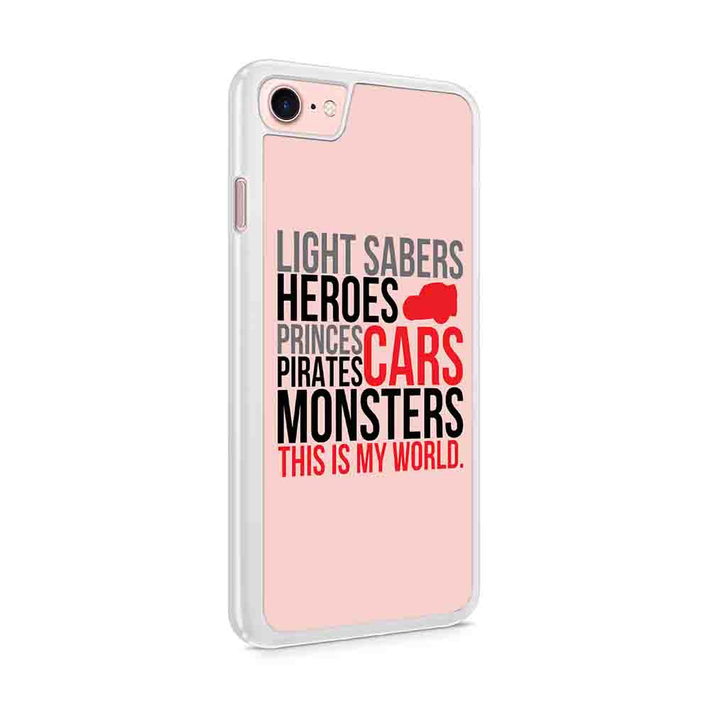 Disney Hero Cars Starwars Monster Pirate This Is My World Iphone 7 / 6 / 5 Case