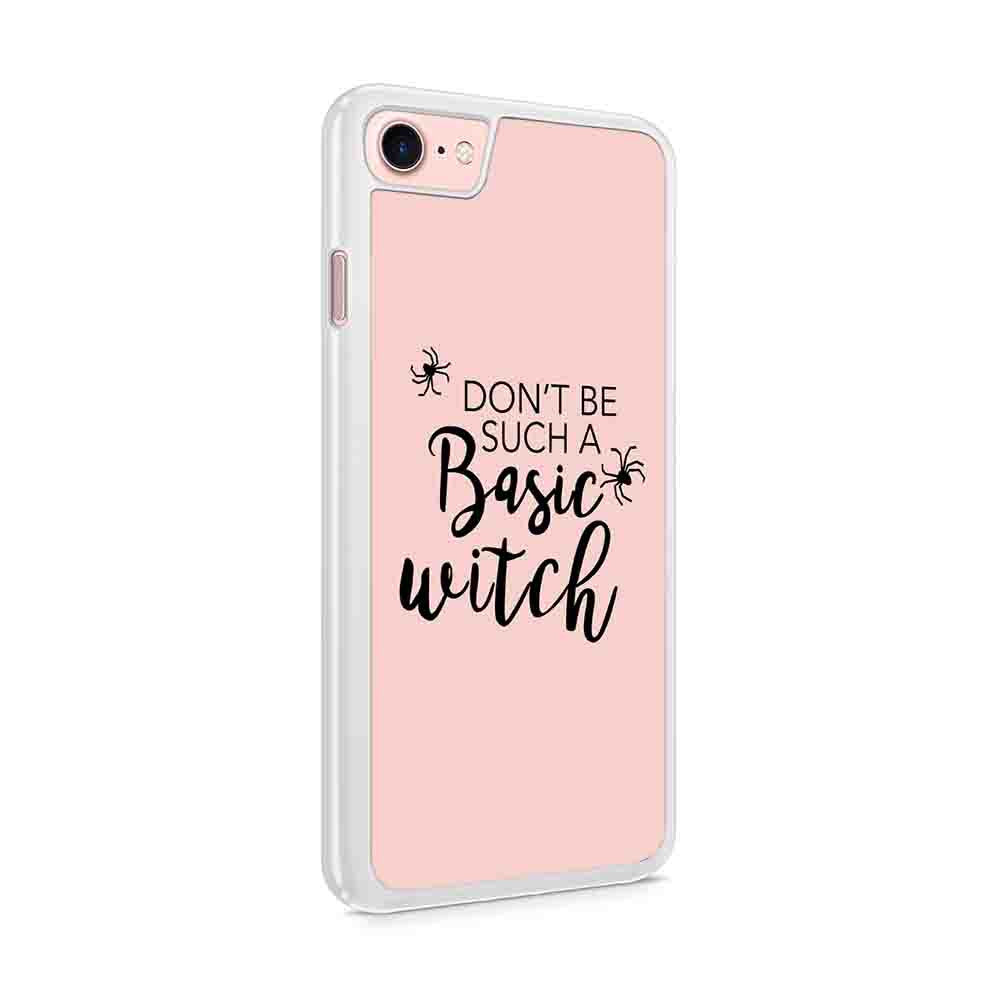 Dont Be Such A Basic Witch Halloween Witch Halloween Iphone 7 / 6 / 5 Case