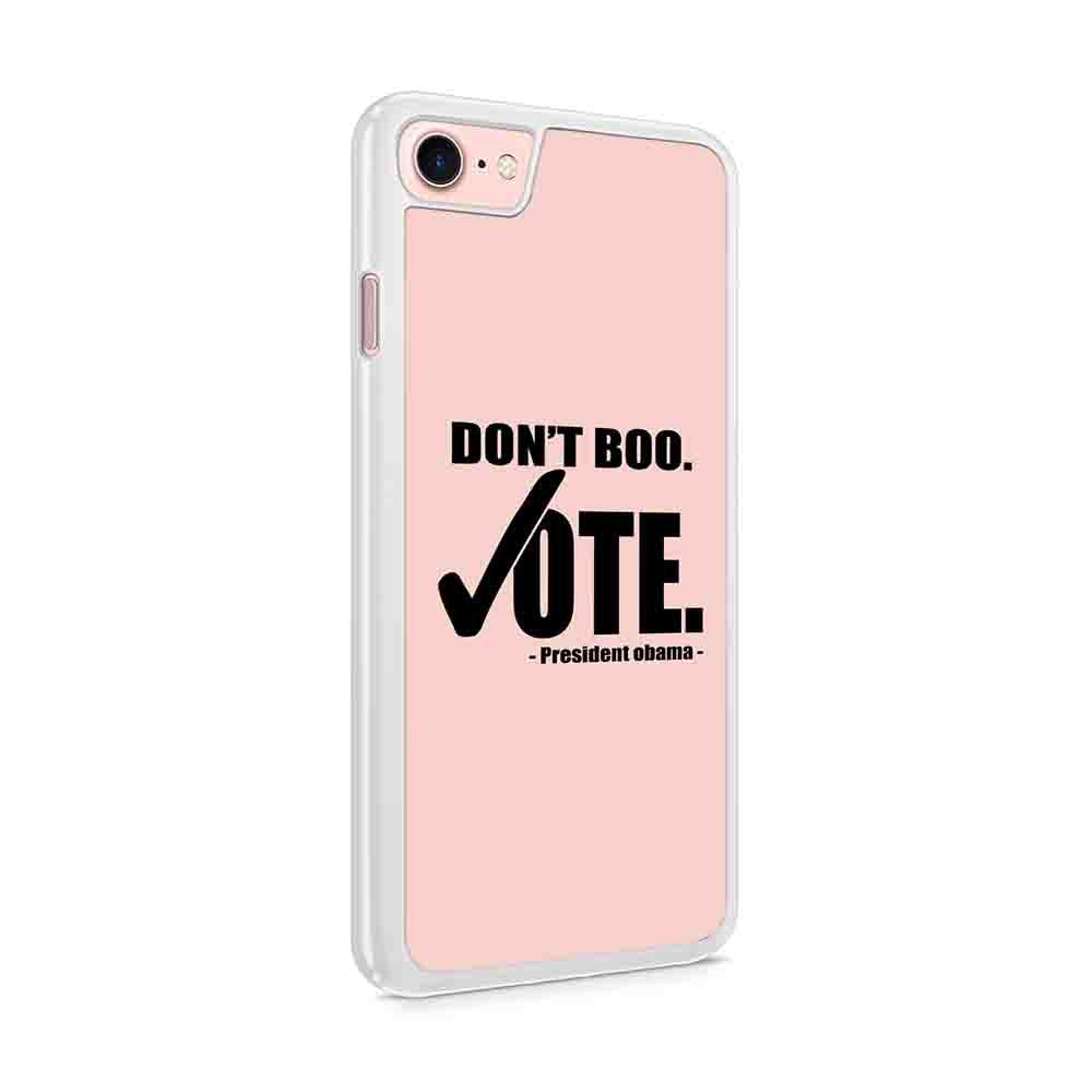 Dont Boo Vote President Obama Iphone 7 / 6 / 5 Case