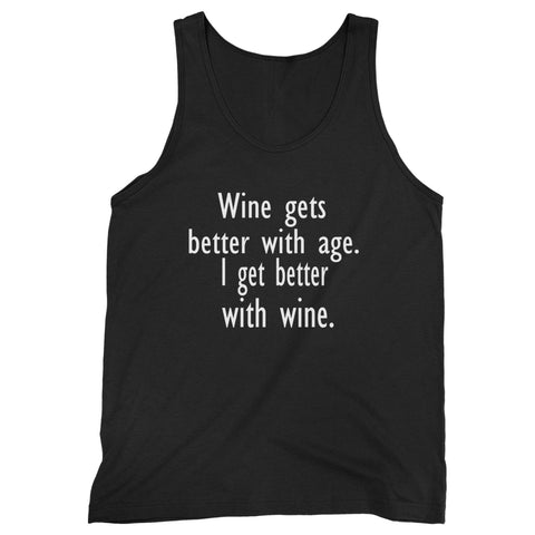 Wine Gets Better With Age I Get Better With Wine Man's Tank Top